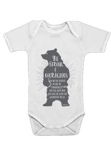Onesies Baby Be Strong and courageous Joshua 1v9 Bear