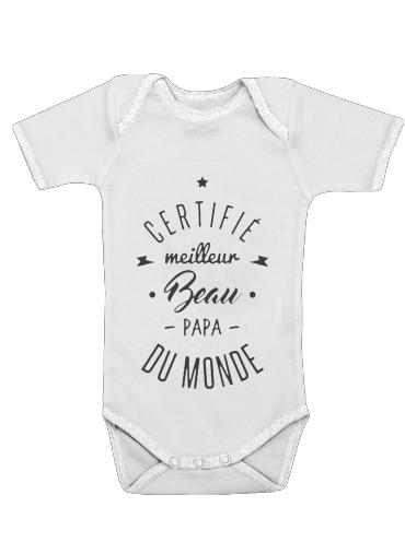 Onesies Baby Certifie meilleur beau papa