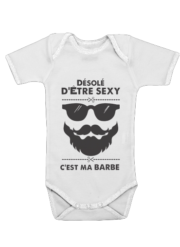 Onesies Baby Desole detre sexy cest ma barbe