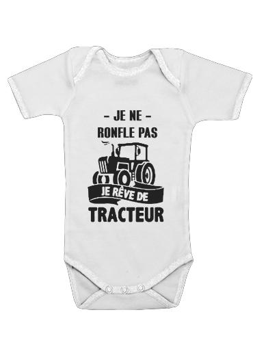 Onesies Baby Je ne ronfle pas je reve de tracteur