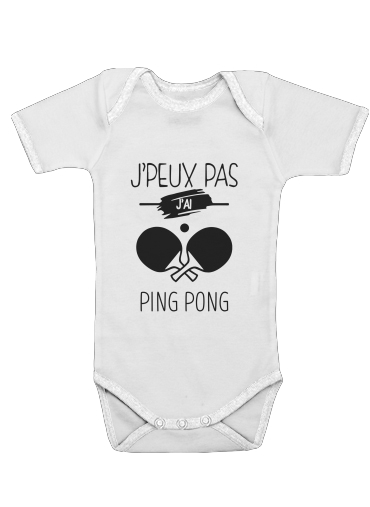 Onesies Baby Je peux pas jai ping pong