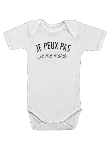 Je peux pas je me marie for Baby short sleeve onesies