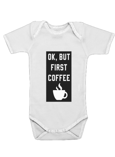 Onesies Baby Ok But First Coffee