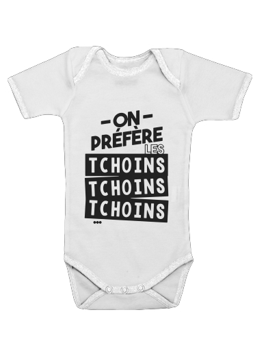 Onesies Baby On prefere les tchoins tchoins