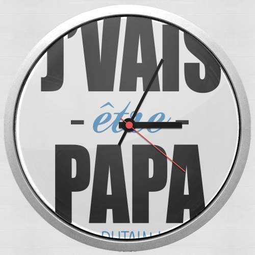 Je vais etre papa putain for Wall clock