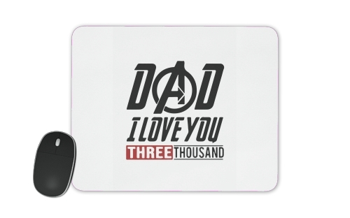 Dad i love you three thousand Avengers Endgame for Mousepad