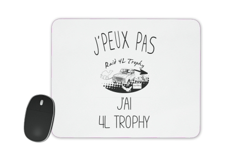 Je peux pas jai 4L Trophy for Mousepad