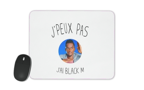 Je peux pas jai Black M for Mousepad