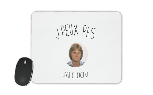 Je peux pas jai Cloclo Claude Francois for Mousepad