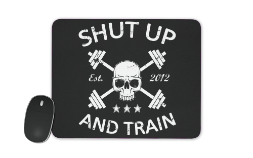 Shut Up and Train for Mousepad