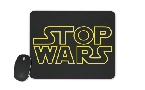 Stop Wars for Mousepad