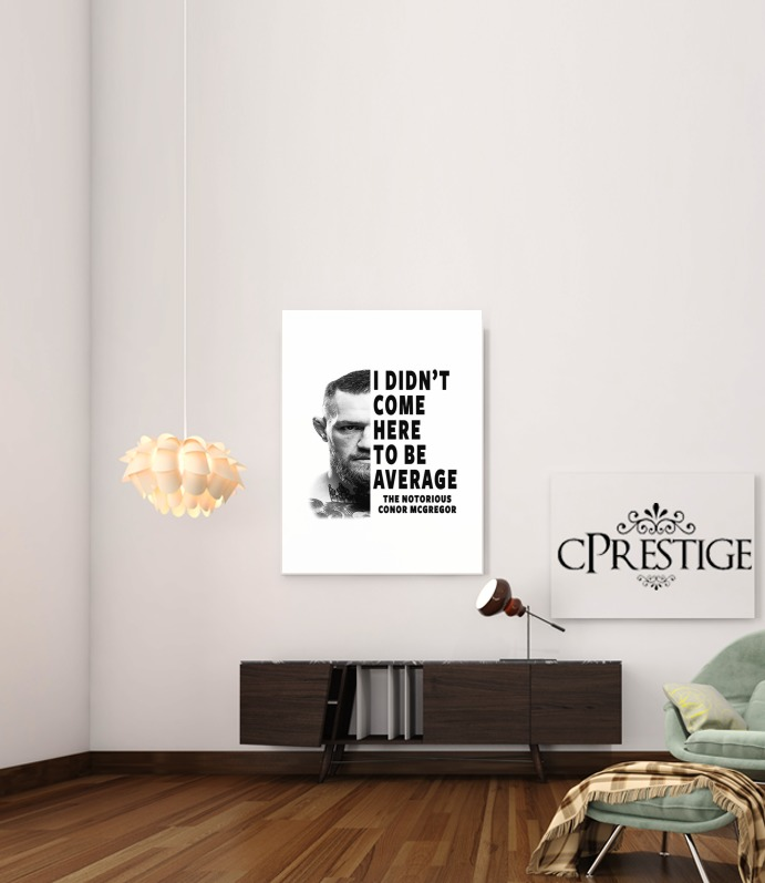 Conor Mcgreegor Dont be average for Art Print Adhesive 30*40 cm