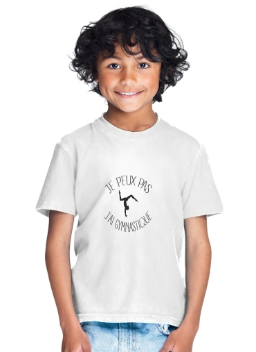 Je peux pas j ai gymnastique for Kids T-Shirt