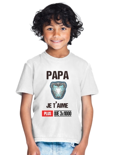 Papa je taime plus que 3x1000 for Kids T-Shirt
