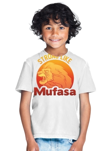 Strong like Mufasa for Kids T-Shirt