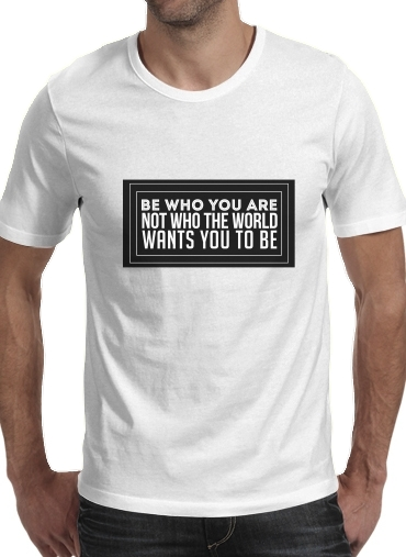 Be who you are for Men T-Shirt
