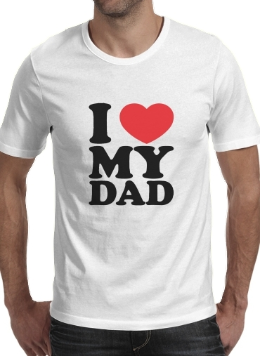 I love my DAD for Men T-Shirt