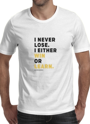 T-Shirts i never lose either i win or i learn Nelson Mandela