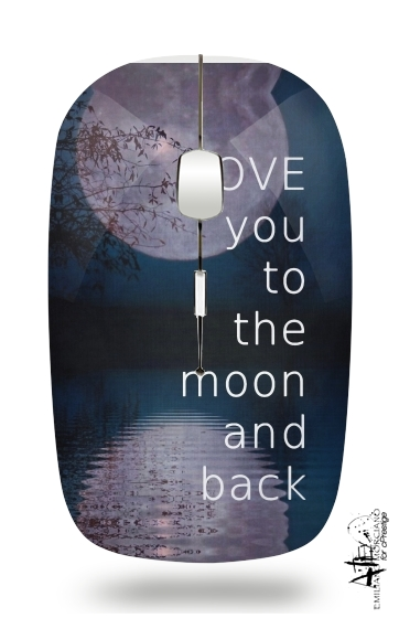 I love you to the moon and back for Wireless optical mouse with usb receiver