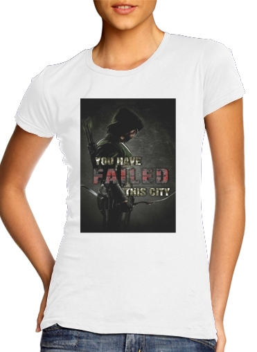 Arrow you have failed this city for Women's Classic T-Shirt