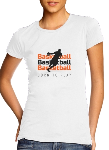 woment Basketball Born To Play T-Shirts
