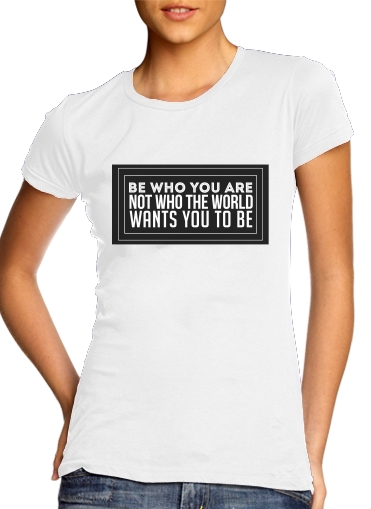 Be who you are for Women's Classic T-Shirt
