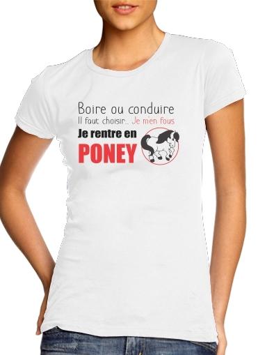 T-Shirts Boire ou conduire Je men fous je rentre en Poney