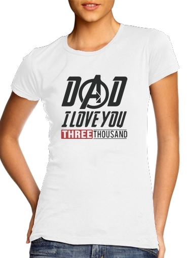 Dad i love you three thousand Avengers Endgame for Women's Classic T-Shirt