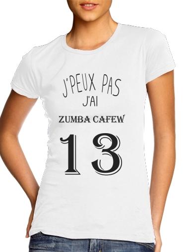 T-Shirts Je peux pas jai Zumba Cafew