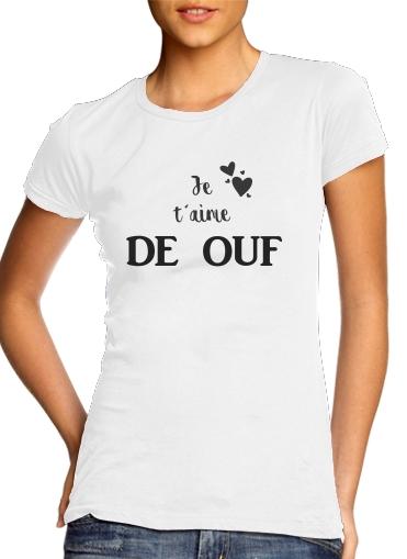 T-Shirts Je taime de ouf