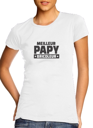 Meilleur papy bricoleur for Women's Classic T-Shirt