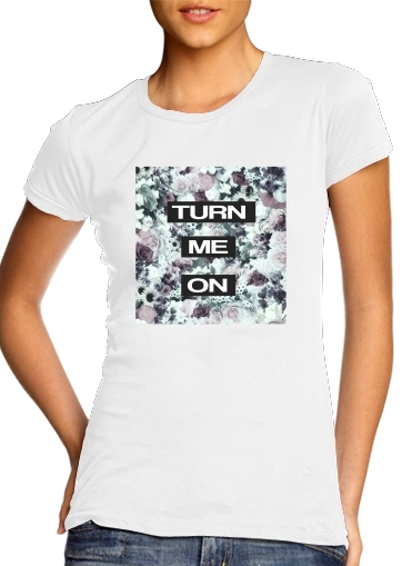 Turn me on for Women's Classic T-Shirt
