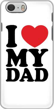 I love my DAD Case for Iphone 6 4.7