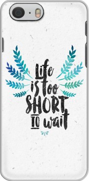 Life's too short to wait Case for Iphone 6 4.7