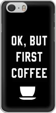 Ok But First Coffee Iphone 6 4.7 Case