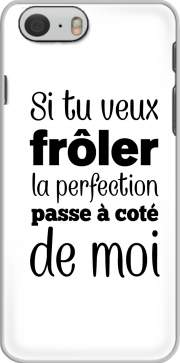 Si tu veux froler la perfection passe a cote de moi Iphone 6 4.7 Case