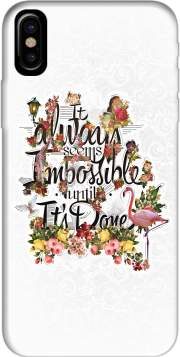 It always seems impossible until It's done Case for Iphone X / Iphone XS