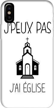 Je peux pas jai eglise Case for Iphone X / Iphone XS