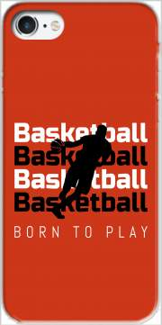 Basketball Born To Play Case for Iphone 7 / Iphone 8