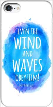 Even the wind and waves Obey him Matthew 8v27 Case for Iphone 7 / Iphone 8