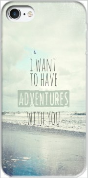 I want to have adventures with you Case for Iphone 7 / Iphone 8