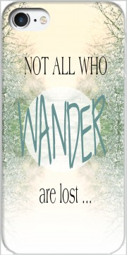 Not All Who wander are lost Case for Iphone 7 / Iphone 8