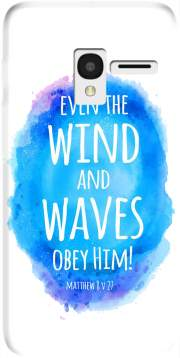 Even the wind and waves Obey him Matthew 8v27 Alcatel Pixi 3 4.5 3G 4027X Case