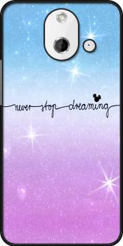 Never Stop dreaming Case for HTC One (E8)