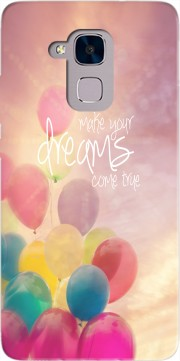 make your dreams come true Case for Huawei Honor 5C / HUAWEI GT3 / Honor 7 Lite