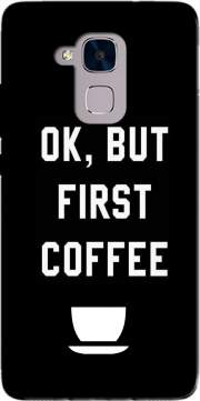 Ok But First Coffee Case for Huawei Honor 5C / HUAWEI GT3 / Honor 7 Lite