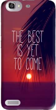 the best is yet to come Case for Huawei G8 Mini GR3 / Enjoy 5S