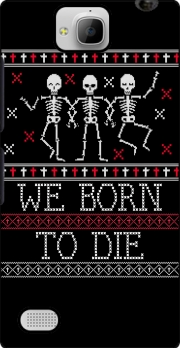We born to die Ugly Halloween Huawei Honor 3C Case