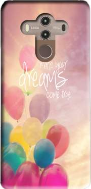make your dreams come true Case for Huawei Mate 10 Pro