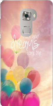 make your dreams come true Case for Huawei Mate S